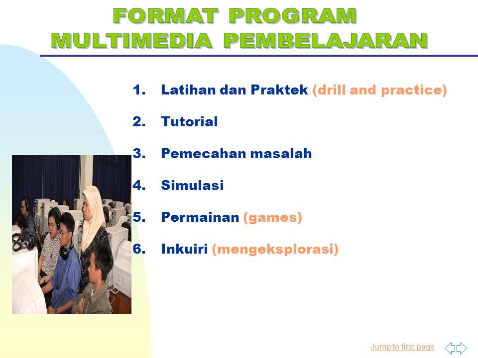 Jump to first page 1. Latihan dan Praktek (drill and practice) 2. Tutorial 3. Pemecahan masalah 4. Simulasi 5. Permainan (games) 6. Inkuiri (mengekspl