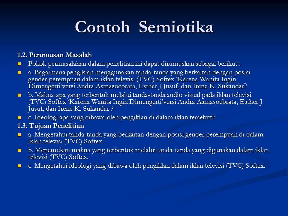 Contoh Semiotika 1.2. Perumusan Masalah Pokok permasalahan dalam penelitian ini dapat dirumuskan sebagai berikut : Pokok permasalahan dalam penelitian