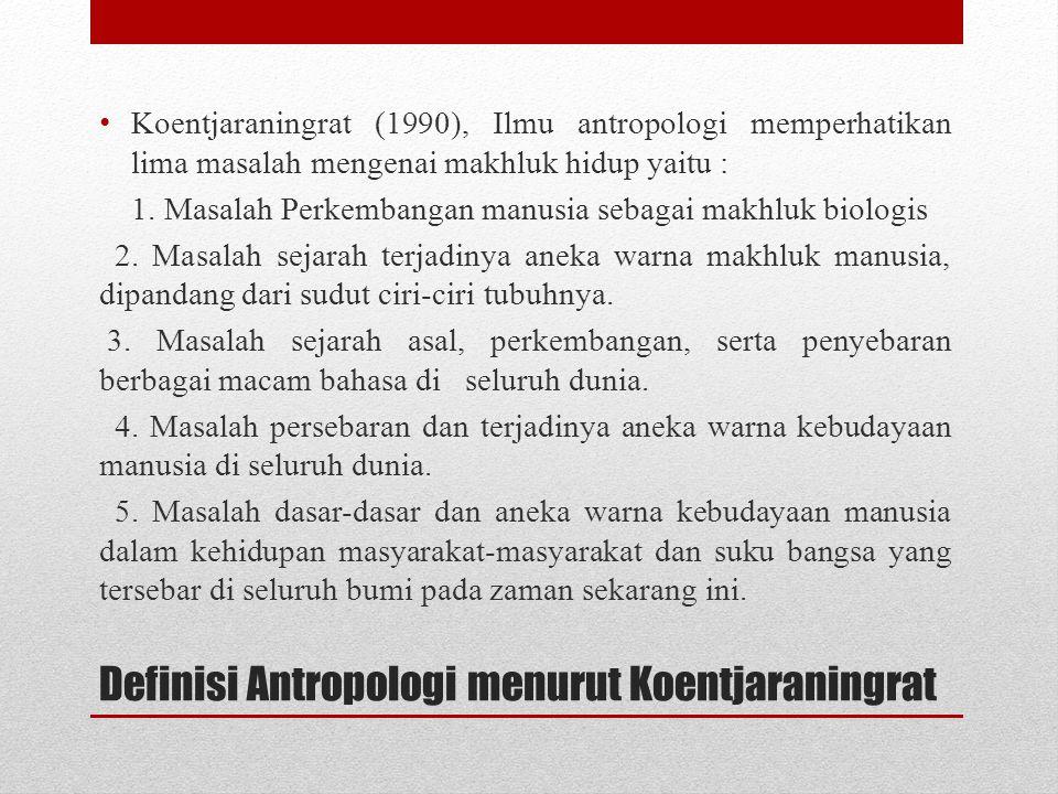 Cabang ilmu Antropologi Antropologi merupakan salah satu ilmu sosial, yang secara garis besar terbagi menjadi dua bagian yaitu Antropologi Fisik dan Antropologi Budaya.