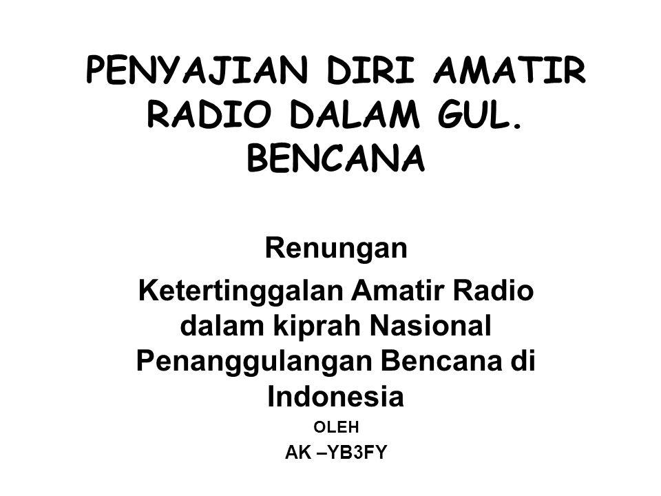 PENYAJIAN DIRI AMATIR RADIO DALAM GUL.