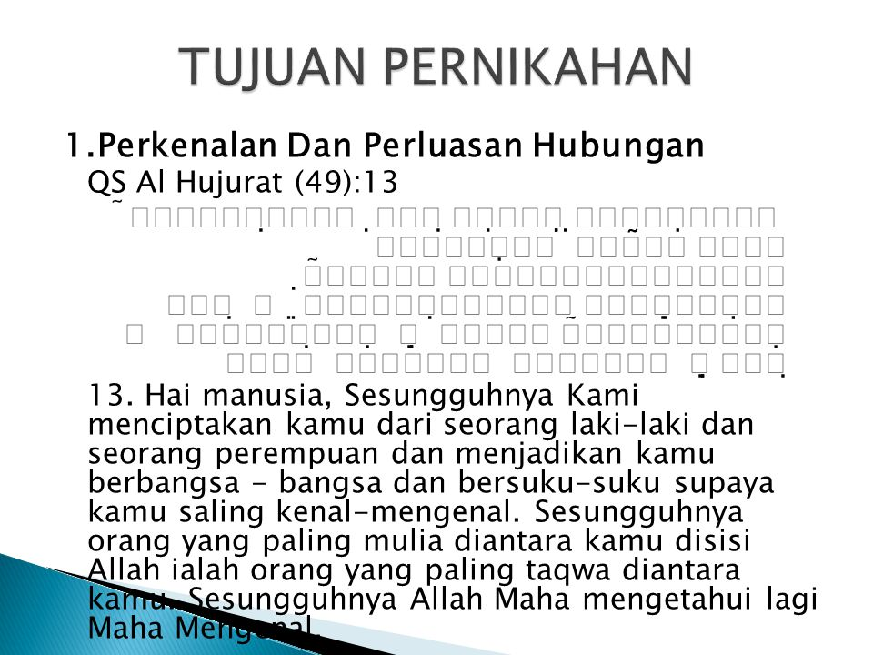  5.Kebutuhan Biologis (Kisah Salman Al Farisi dan Abu Darda' RA) Rasul SAW bersabda : Sesungguhnya istrimu mempunyai hak, dirimupun mempunyai hak, tubuhmu mempunyai hak, maka berilah masing-masing haknya.