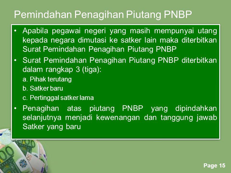 Powerpoint Templates Page 15 Pemindahan Penagihan Piutang PNBP Apabila pegawai negeri yang masih mempunyai utang kepada negara dimutasi ke satker lain
