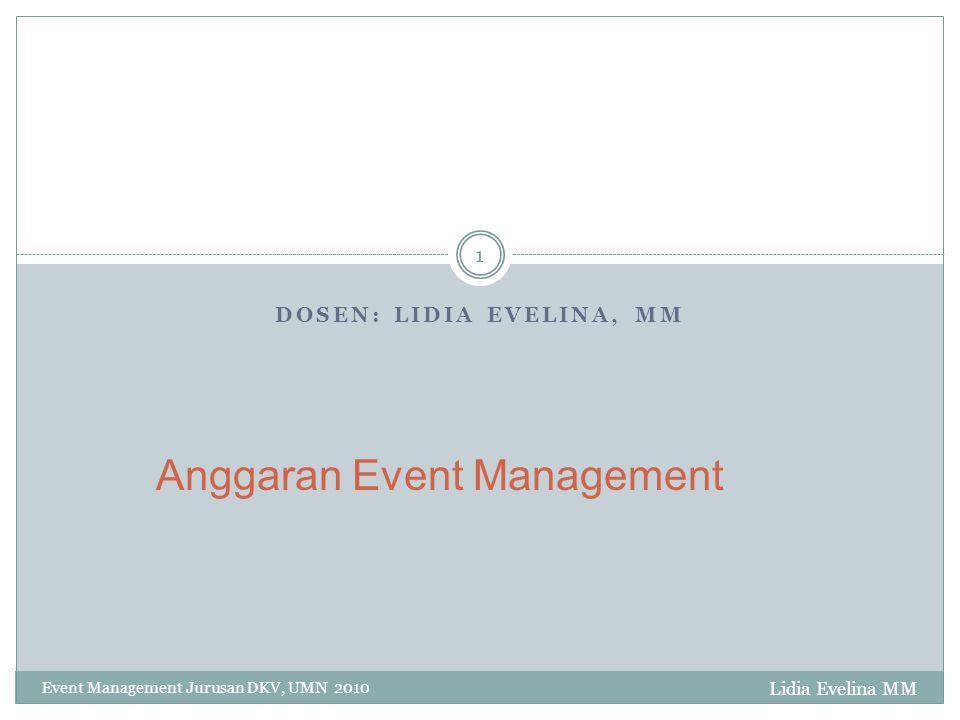 Event Management Jurusan DKV, UMN 2010 2 Pedoman Mengelola Keuangan Event Mengatur jadwal pemasukan dan pengeluaran Menjalankan fungsi melakukan penagihan dan menyisihkan pengeluaran pada pos-pos yang dianggarkan dan waktu pembayaran yang telah dijadwalkan.
