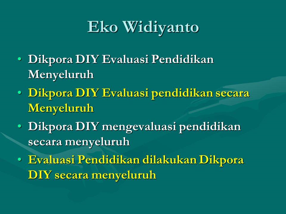 Eko Widiyanto Dikpora DIY Evaluasi Pendidikan MenyeluruhDikpora DIY Evaluasi Pendidikan Menyeluruh Dikpora DIY Evaluasi pendidikan secara MenyeluruhDi