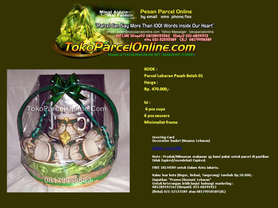 KODE : Parcel Lebaran Pecah Belah 01 Harga : Rp. 470.000,- Isi : 6 pcs cups 6 pcs saucers Minimalist frame Greeting Card Decorative basket (Nuansa Leb