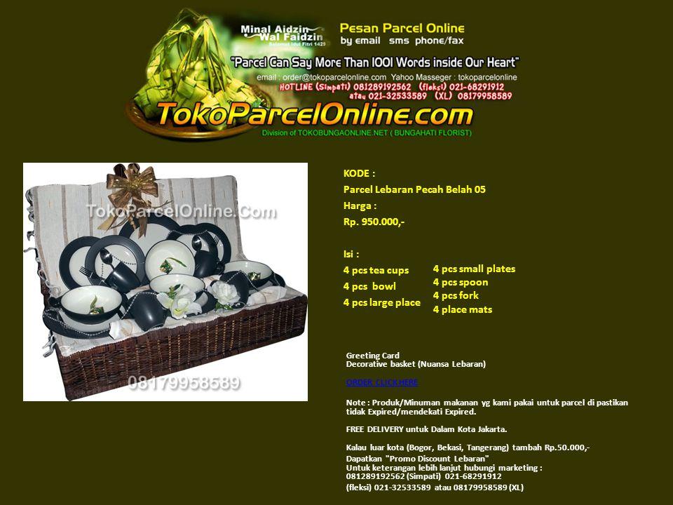 KODE : Parcel Lebaran Pecah Belah 05 Harga : Rp. 950.000,- Isi : 4 pcs tea cups 4 pcs bowl 4 pcs large place Greeting Card Decorative basket (Nuansa L