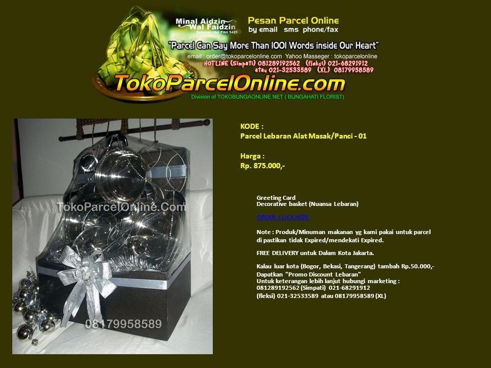 KODE : Parcel Lebaran Alat Masak/Panci - 01 Harga : Rp. 875.000,- Greeting Card Decorative basket (Nuansa Lebaran) ORDER CLICK HERE ORDER CLICK HERE N