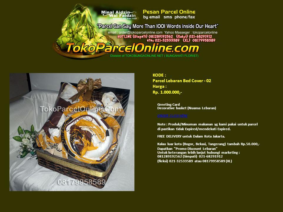 KODE : Parcel Lebaran Bed Cover - 02 Harga : Rp. 1.000.000,- Greeting Card Decorative basket (Nuansa Lebaran) ORDER CLICK HERE ORDER CLICK HERE Note :