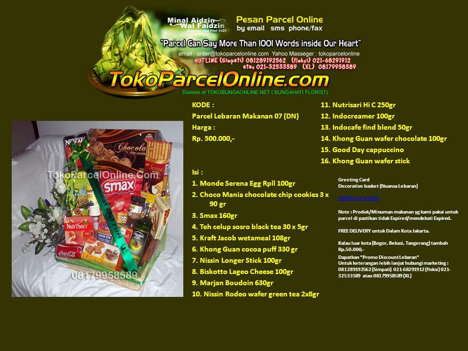 KODE : Parcel Lebaran Makanan 07 (DN) Harga : Rp. 500.000,- Isi : 1. Monde Serena Egg Rpll 100gr 2. Choco Mania chocolate chip cookies 3 x 90 gr 3. Sm
