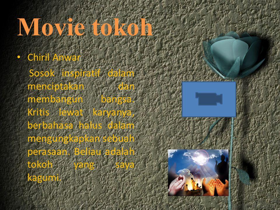 Movie tokoh Chiril Anwar Sosok inspiratif dalam menciptakan dan membangun bangsa. Kritis lewat karyanya, berbahasa halus dalam mengungkapkan sebuah pe