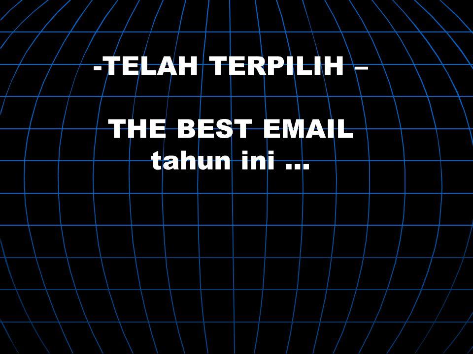 -T-TELAH TERPILIH – THE BEST EMAIL tahun ini …