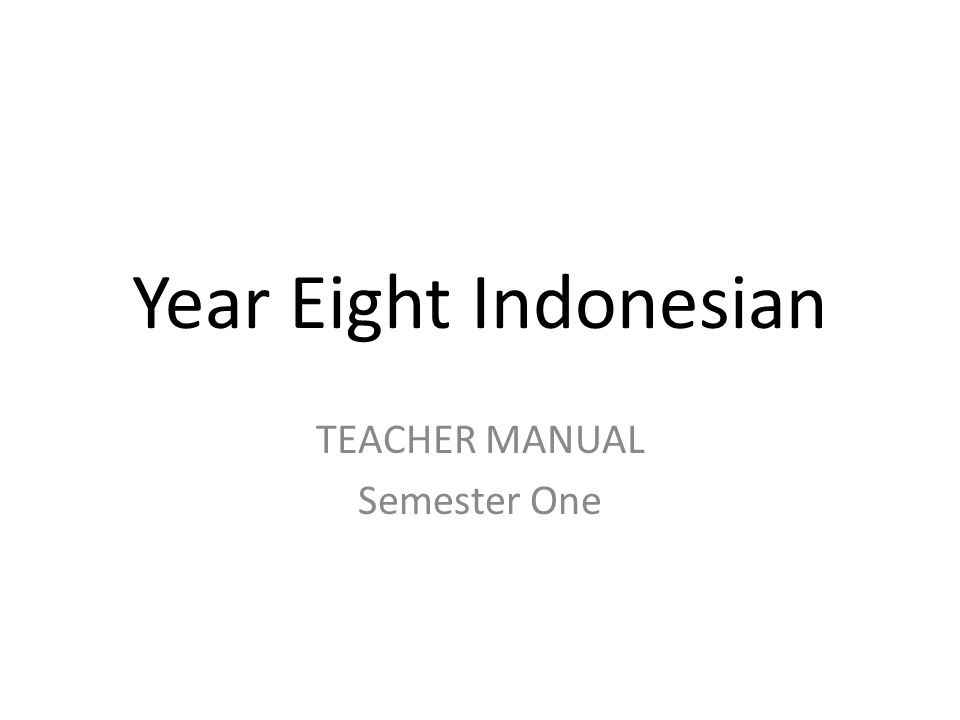 Year Eight Indonesian TEACHER MANUAL Semester One