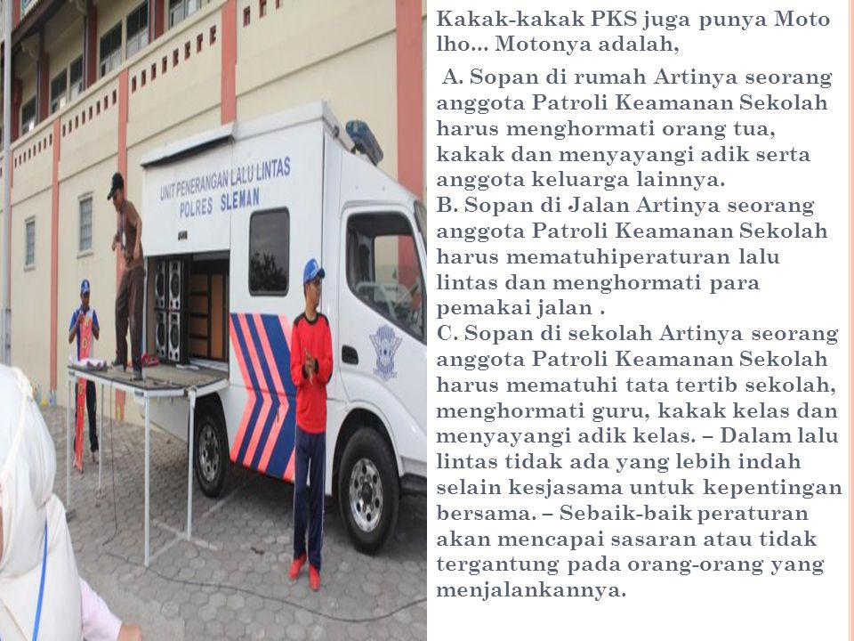 Kakak-kakak PKS juga punya Moto lho...Motonya adalah, A.