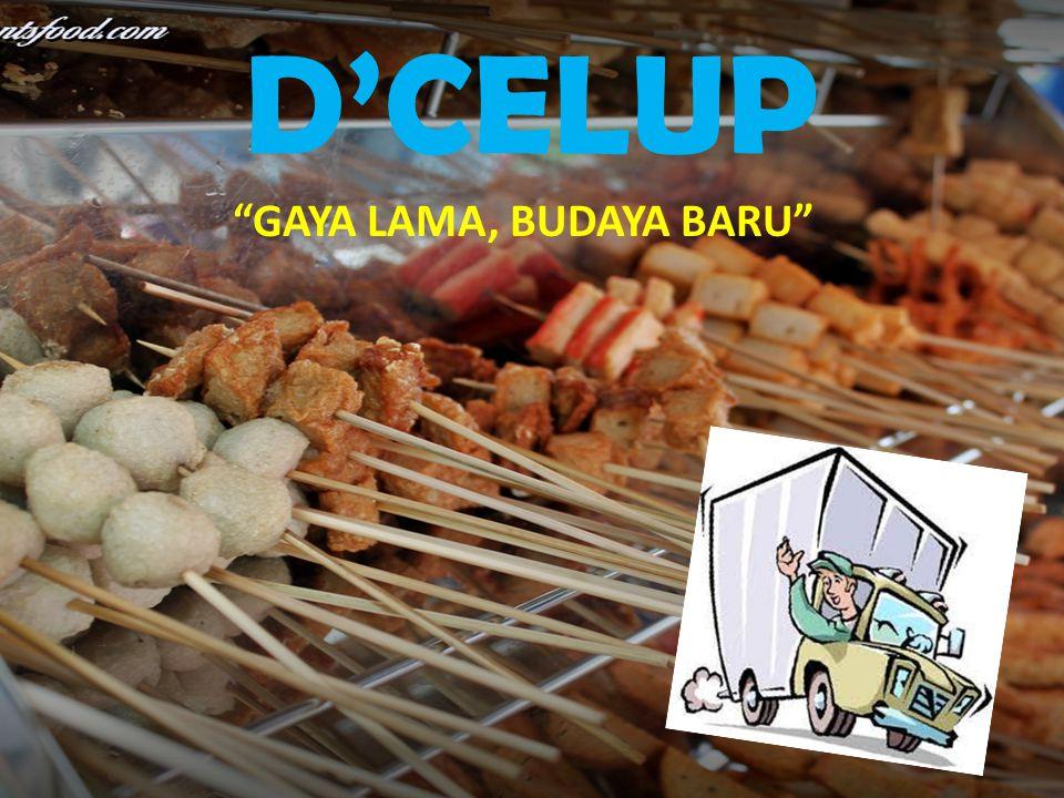 """D'CELUP """"GAYA LAMA, BUDAYA BARU"""""""