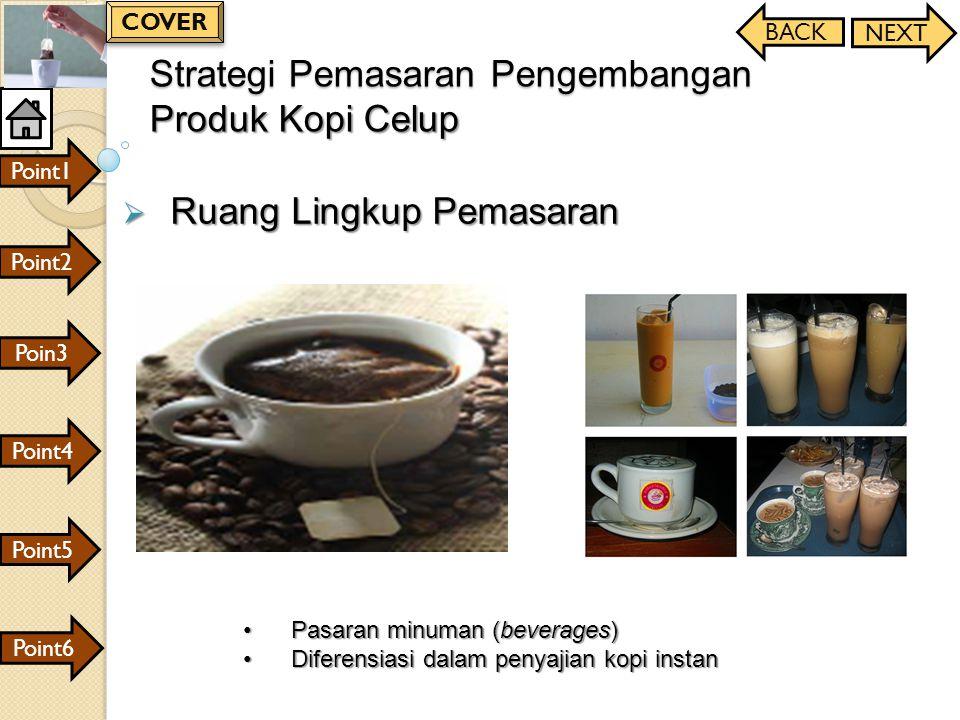 Strategi Pemasaran Pengembangan Produk Kopi Celup  Ruang Lingkup Pemasaran Pasaran minuman (beverages)Pasaran minuman (beverages) Diferensiasi dalam