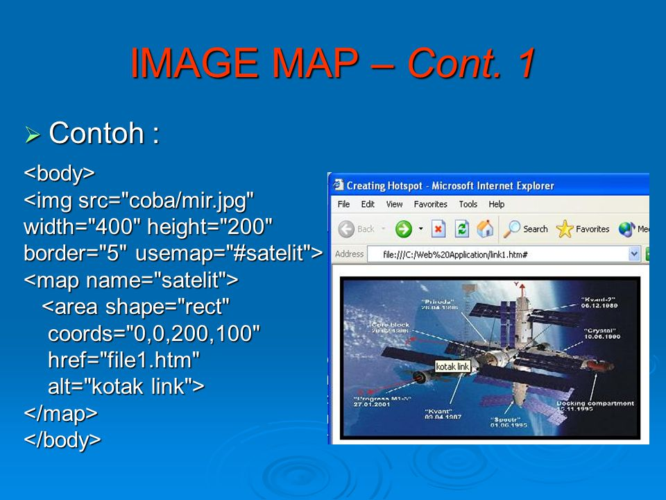 IMAGE MAP – Cont. 1  Contoh : <body> <img src=