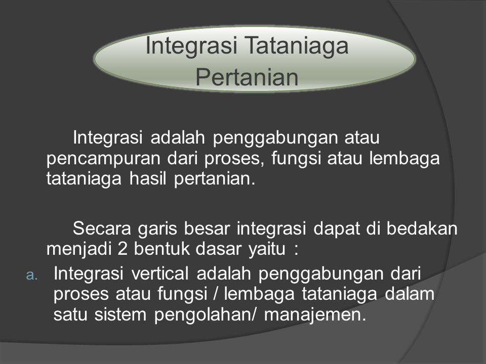 Integrasi vertical ini juga bisa dibagi menjadi 2 : Integrasi vertical lengkap (complete integaration) Yaitu apabila penggabungan ini terjadi pada semua proses fungsi mulai penjualan dari produsen sampai ke konsumen.
