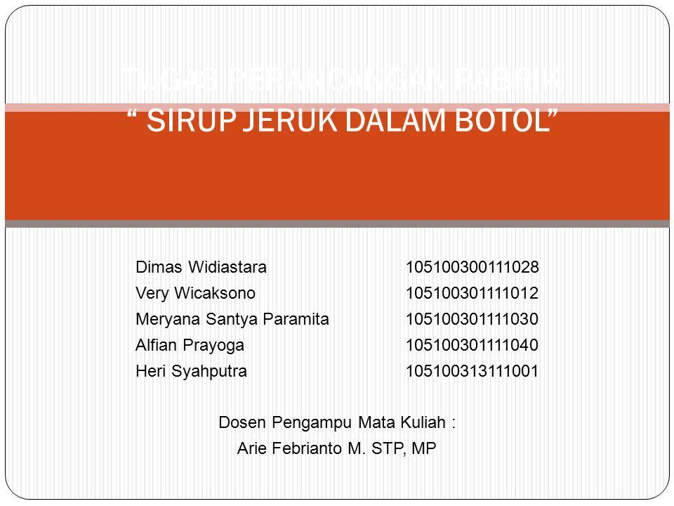 Dimas Widiastara105100300111028 Very Wicaksono105100301111012 Meryana Santya Paramita105100301111030 Alfian Prayoga105100301111040 Heri Syahputra10510