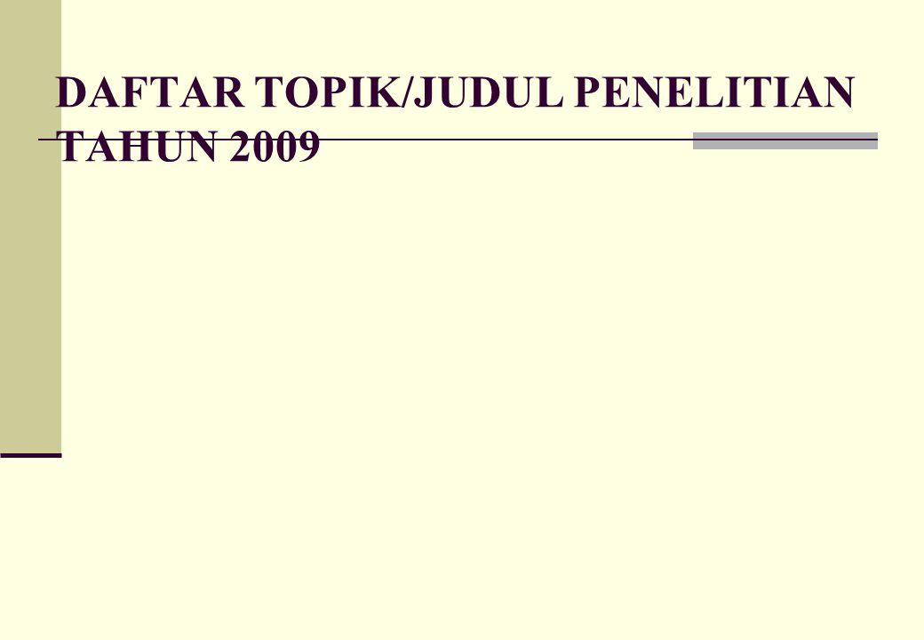 DAFTAR TOPIK/JUDUL PENELITIAN TAHUN 2009