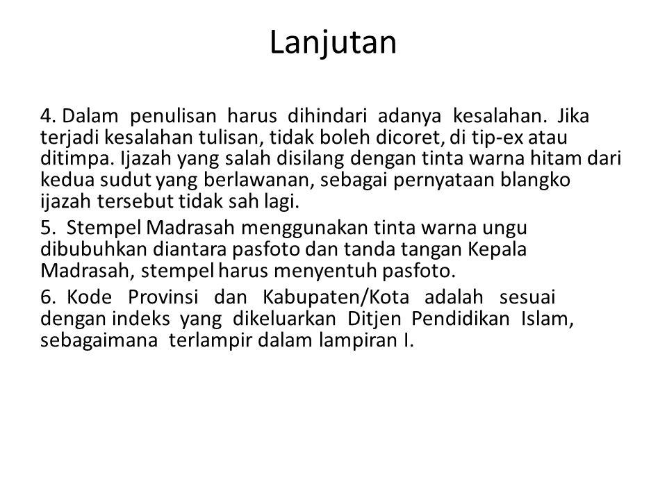 Lanjutan 3.Diisi dengan nomor induk pemilik ijazah sesuai dengan nomor yang tercantum pada Buku Induk Madrasah yang bersangkutan.