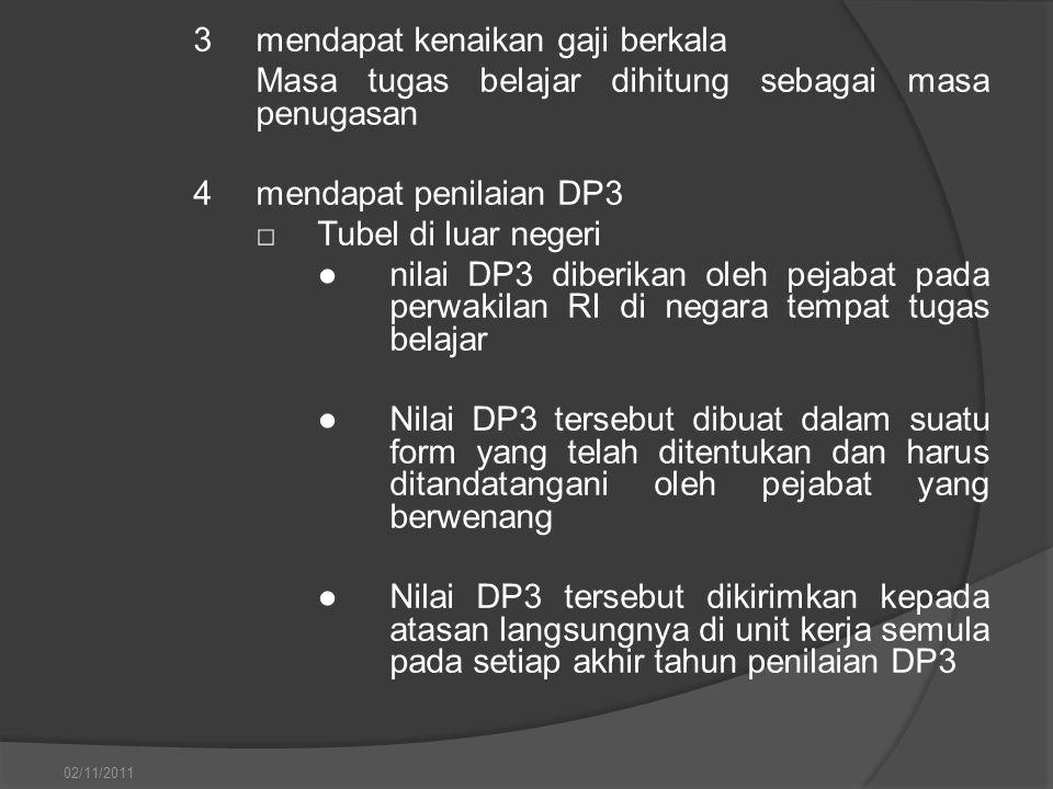 3mendapat kenaikan gaji berkala Masa tugas belajar dihitung sebagai masa penugasan 4mendapat penilaian DP3 □Tubel di luar negeri ●nilai DP3 diberikan