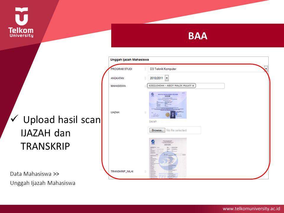 BAA Upload hasil scan IJAZAH dan TRANSKRIP Data Mahasiswa >> Unggah Ijazah Mahasiswa