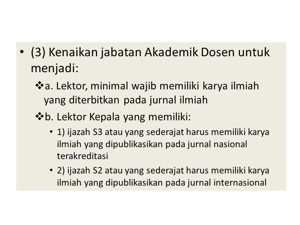 (3) Kenaikan jabatan Akademik Dosen untuk menjadi:  a.