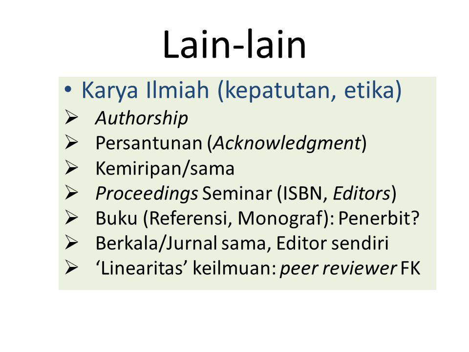 Lain-lain Karya Ilmiah (kepatutan, etika)  Authorship  Persantunan (Acknowledgment)  Kemiripan/sama  Proceedings Seminar (ISBN, Editors)  Buku (R