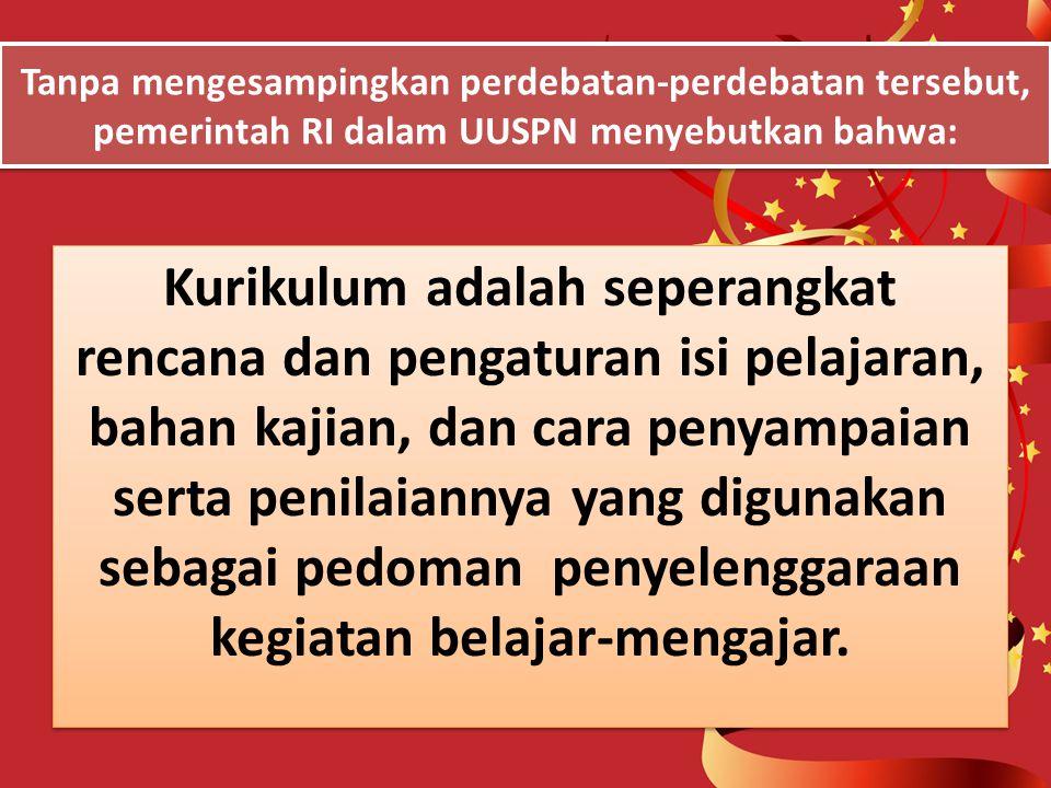 Dalam pengertian di atas kurikulum lebih diartikan sebagai terkait mata pelajaran dikelas saja. Namun Binti Ma'unah dengan merujuk pada pendapat J.G.