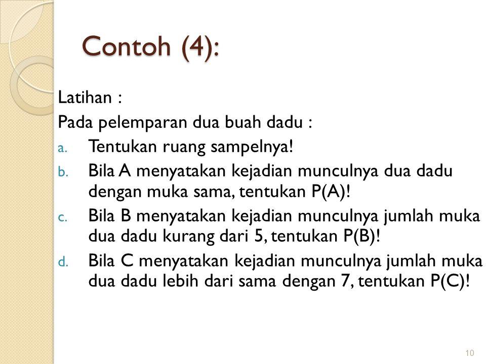 Contoh (4): 10 Latihan : Pada pelemparan dua buah dadu : a.