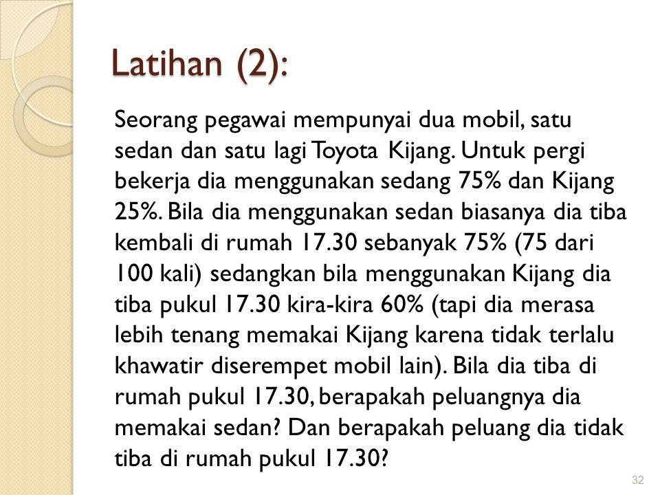 Latihan (2): Seorang pegawai mempunyai dua mobil, satu sedan dan satu lagi Toyota Kijang.