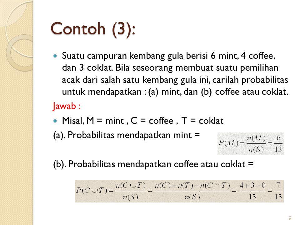 Contoh (3): Suatu campuran kembang gula berisi 6 mint, 4 coffee, dan 3 coklat.