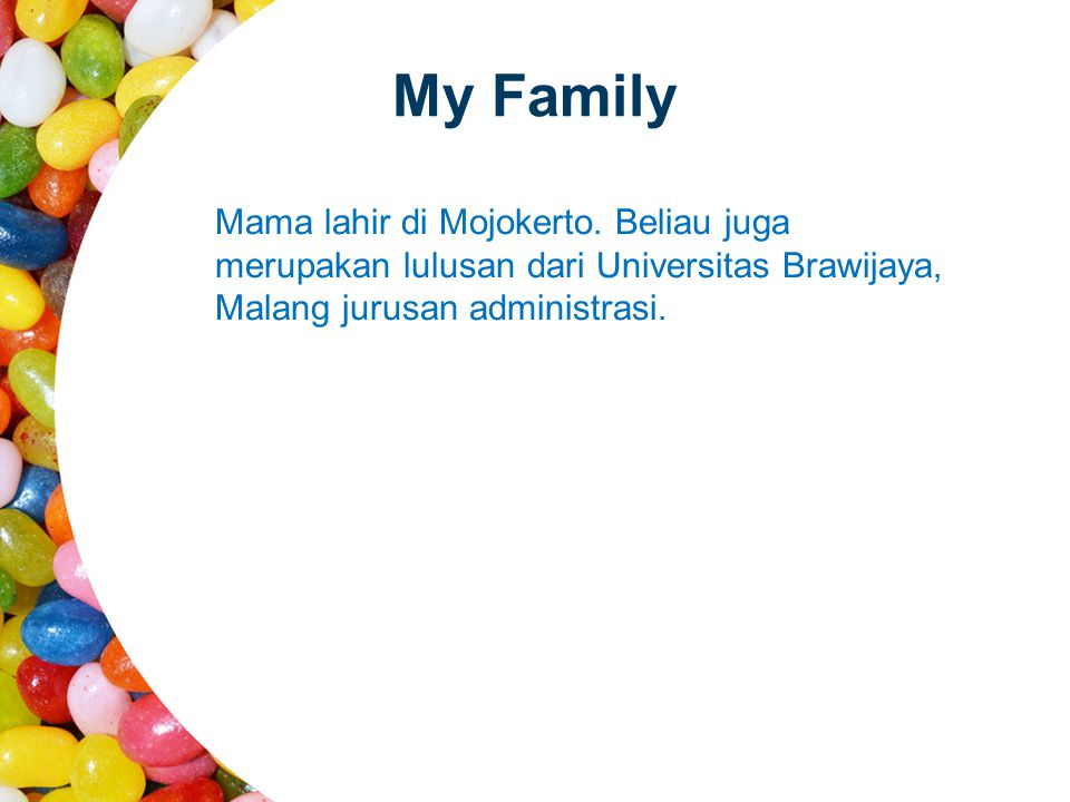 My Family Mama lahir di Mojokerto.