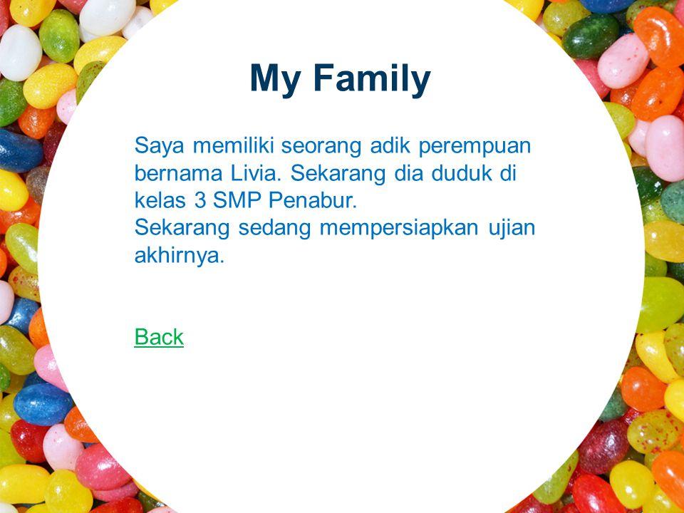 My Family Saya memiliki seorang adik perempuan bernama Livia.
