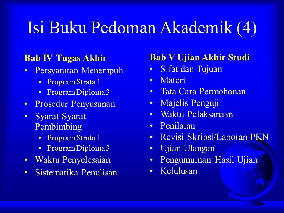 Isi Buku Pedoman Akademik (4) Bab IV Tugas Akhir Persyaratan Menempuh Program Strata 1 Program Diploma 3 Prosedur Penyusunan Syarat-Syarat Pembimbing