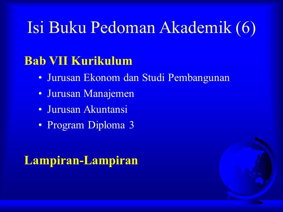 Isi Buku Pedoman Akademik (6) Bab VII Kurikulum Jurusan Ekonom dan Studi Pembangunan Jurusan Manajemen Jurusan Akuntansi Program Diploma 3 Lampiran-La