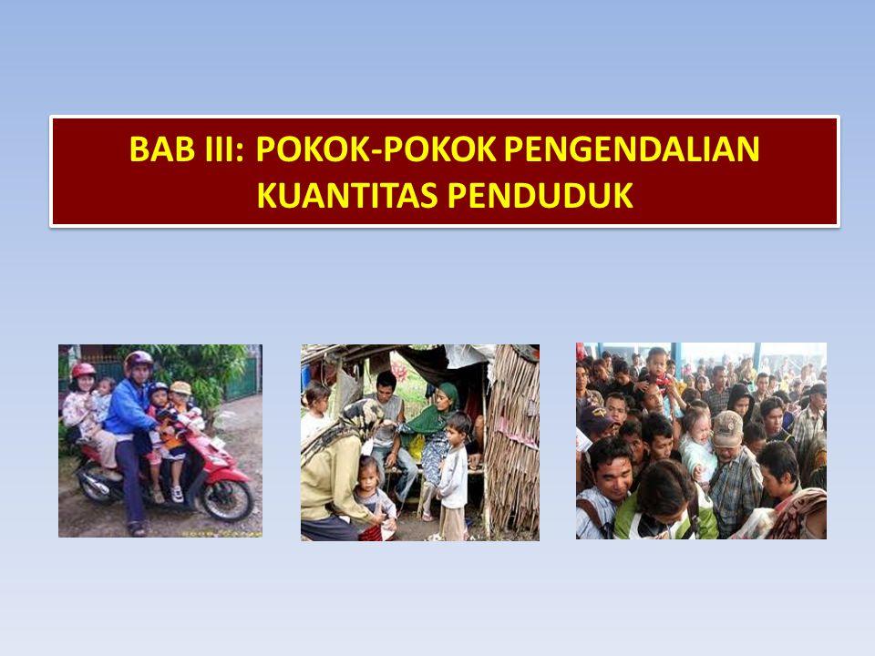 BAB III: POKOK-POKOK PENGENDALIAN KUANTITAS PENDUDUK