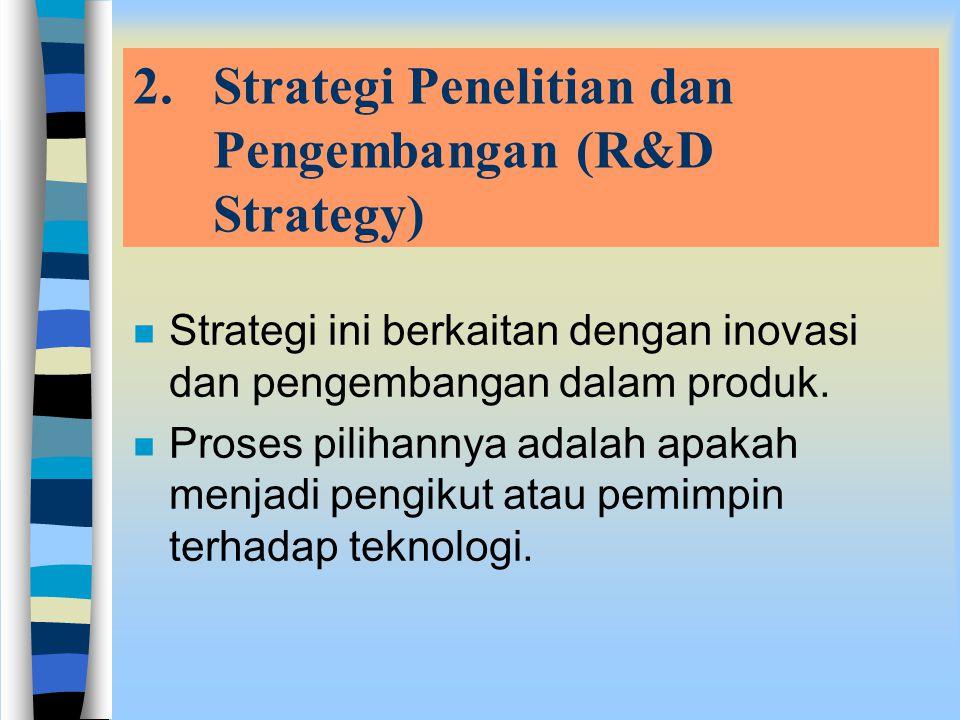 1.Strategi Keuangan Strategi ini meliputi pemeriksaan dampak, implikasi terhadap korporasi maupun SBU atas pilihan strategi dan mengidentifikasi rangk