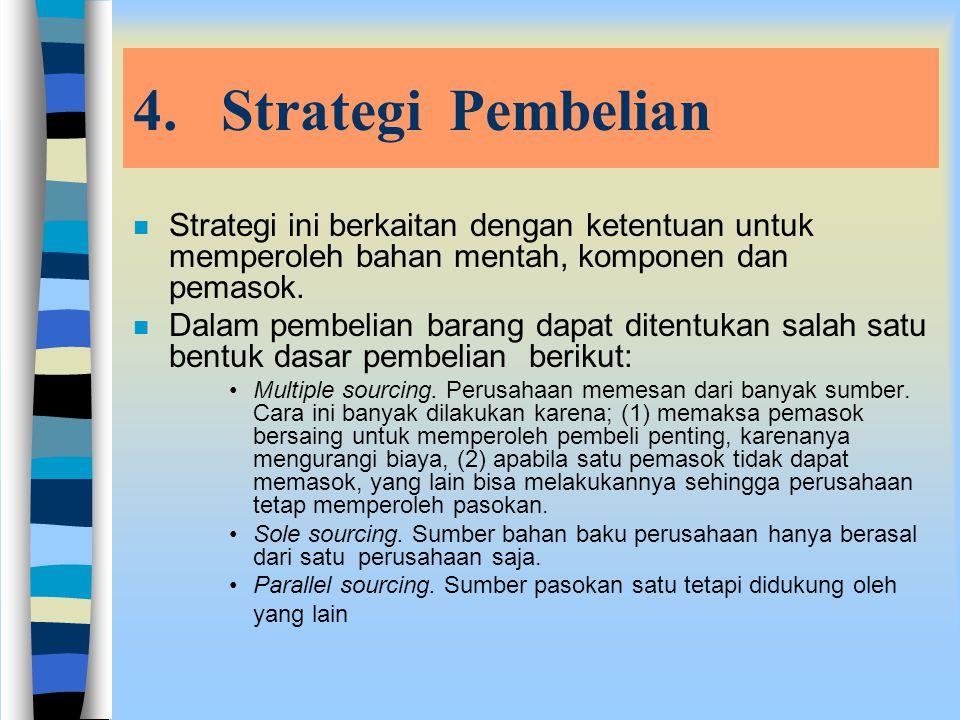 3.Strategi Operasi n Berkaitan dengan pertimbangan bagaimana dan dimana proses pengolahan produk dilakukan sehingga dapat mengadopsi teknologi secara