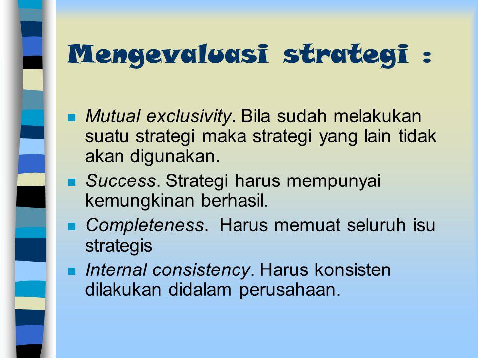Menyusun strategi korporasi : Use industry scenarios. Menggunakan skenario industri dimana korporasi berada. Hal ini diperlukan untuk menentukan posis