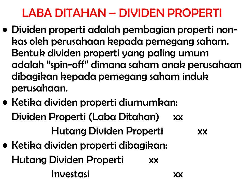 """Dividen properti adalah pembagian properti non- kas oleh perusahaan kepada pemegang saham. Bentuk dividen properti yang paling umum adalah """"spin-off"""""""