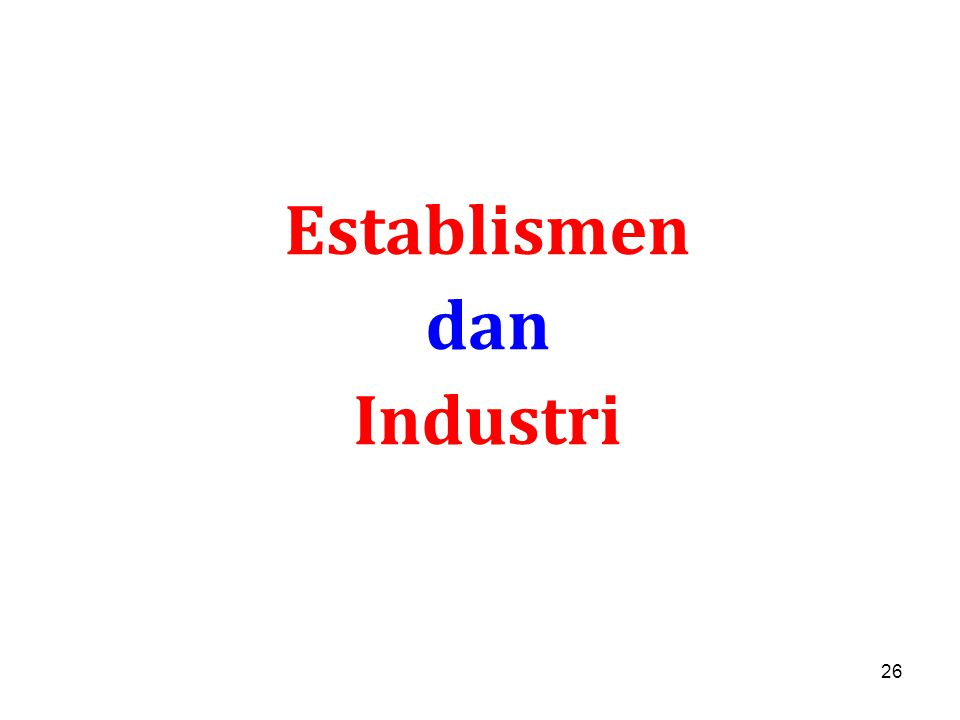 26 Establismen dan Industri