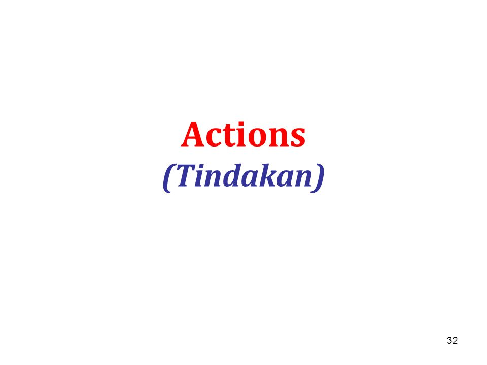 32 Actions (Tindakan)