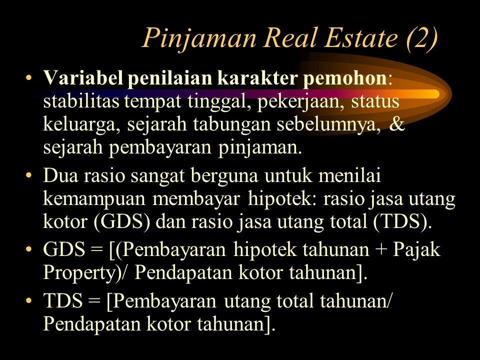 Pinjaman Real Estate (2) Variabel penilaian karakter pemohon: stabilitas tempat tinggal, pekerjaan, status keluarga, sejarah tabungan sebelumnya, & se