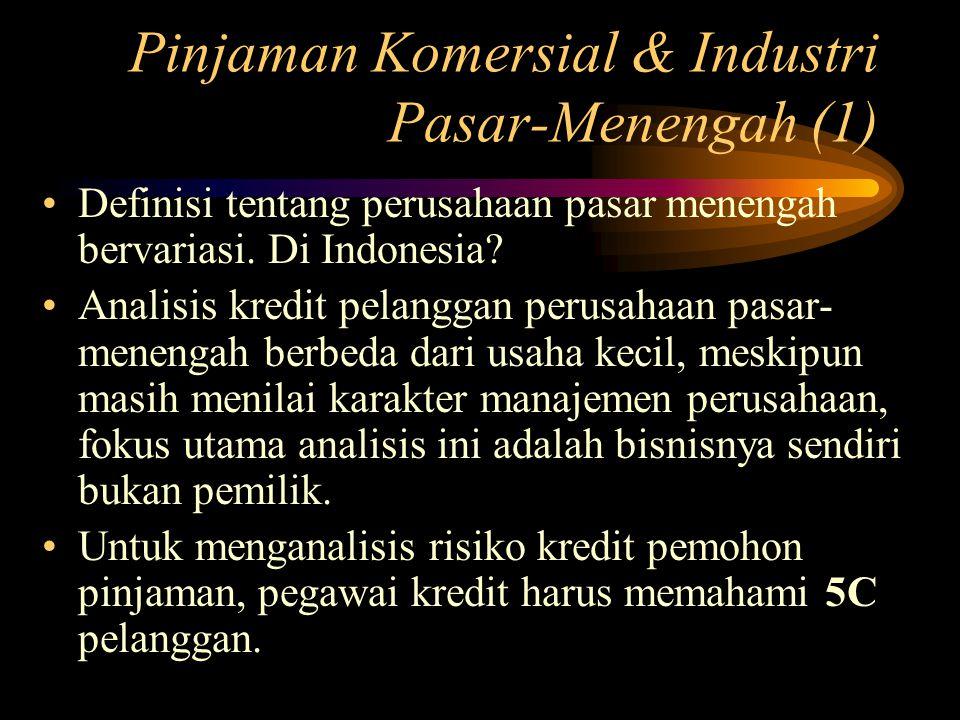 Pinjaman Komersial & Industri Pasar-Menengah (1) Definisi tentang perusahaan pasar menengah bervariasi. Di Indonesia? Analisis kredit pelanggan perusa