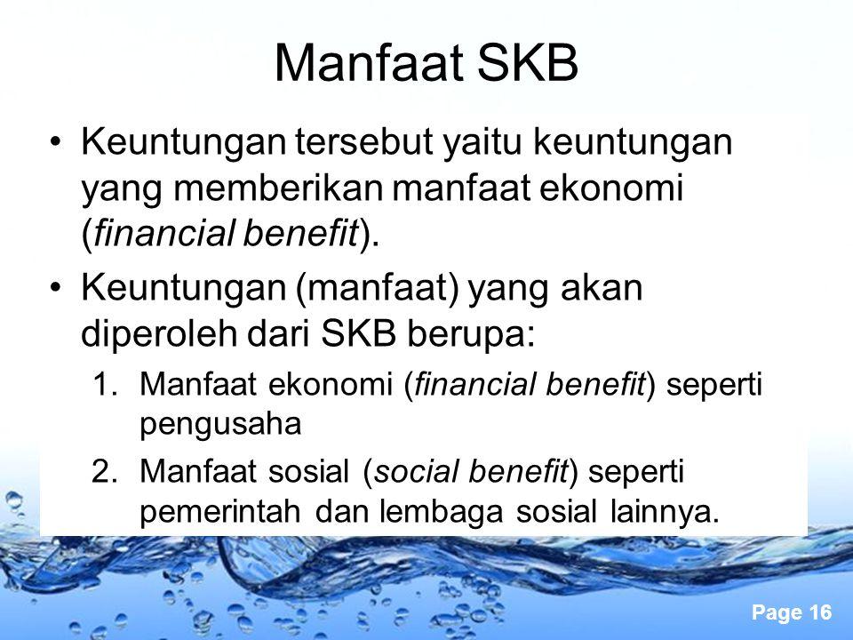 Page 16 Keuntungan tersebut yaitu keuntungan yang memberikan manfaat ekonomi (financial benefit). Keuntungan (manfaat) yang akan diperoleh dari SKB be