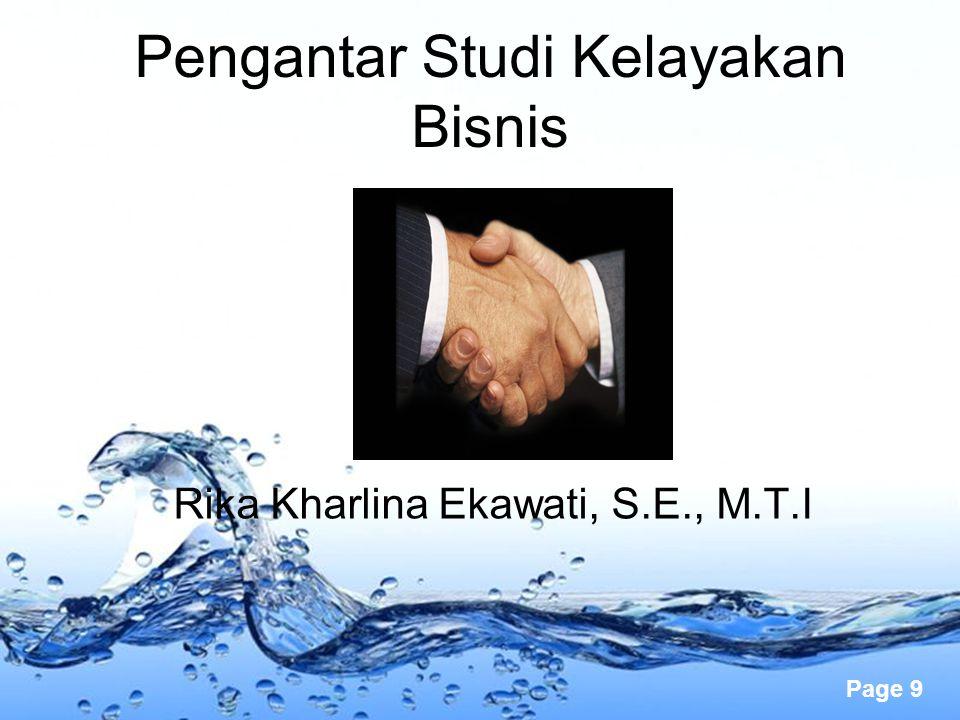 Page 9 Pengantar Studi Kelayakan Bisnis Rika Kharlina Ekawati, S.E., M.T.I