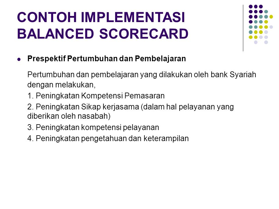 Prespektif Pertumbuhan dan Pembelajaran Pertumbuhan dan pembelajaran yang dilakukan oleh bank Syariah dengan melakukan, 1. Peningkatan Kompetensi Pema
