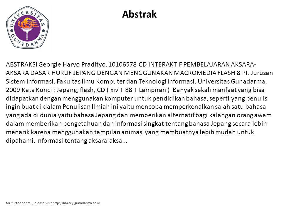 Abstrak ABSTRAKSI Georgie Haryo Pradityo. 10106578 CD INTERAKTIF PEMBELAJARAN AKSARA- AKSARA DASAR HURUF JEPANG DENGAN MENGGUNAKAN MACROMEDIA FLASH 8