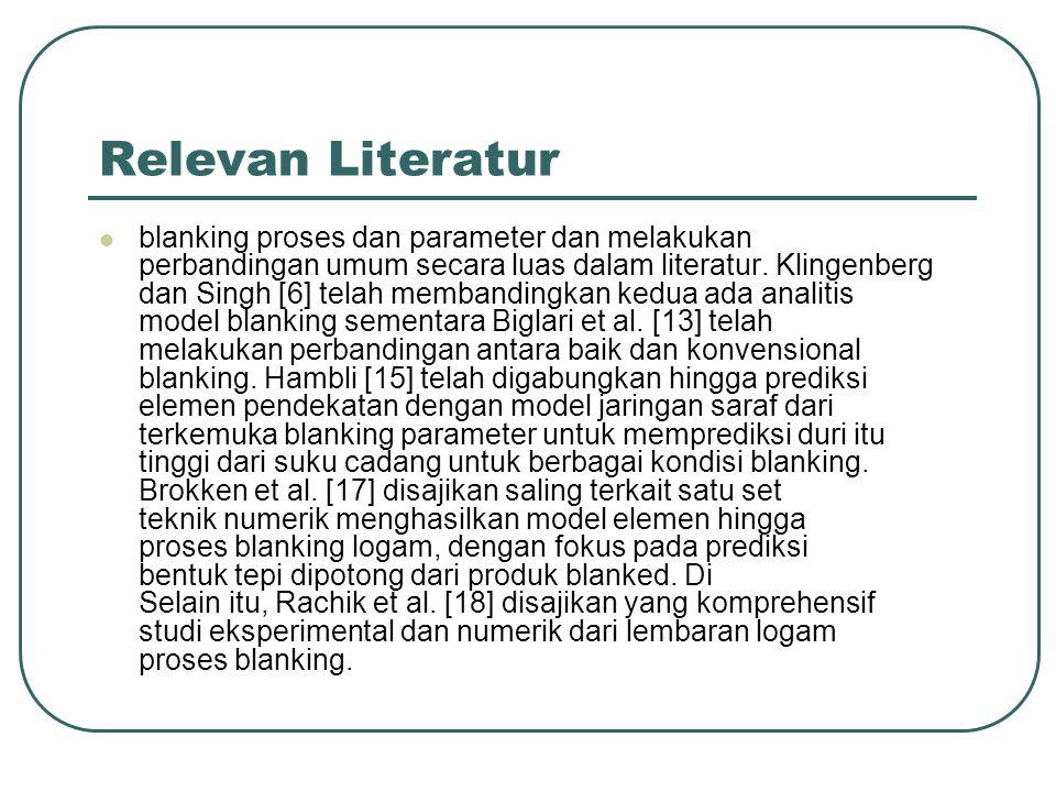 Relevan Literatur blanking proses dan parameter dan melakukan perbandingan umum secara luas dalam literatur. Klingenberg dan Singh [6] telah membandin